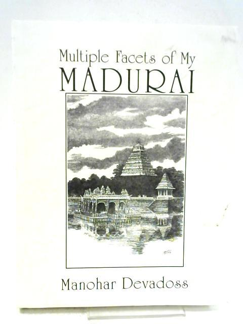 Multiple Facets of My Madurai By Manohar Devadoss