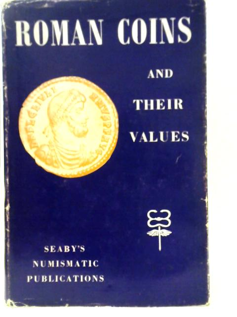 Roman Coins and Their Values By David R. Sear