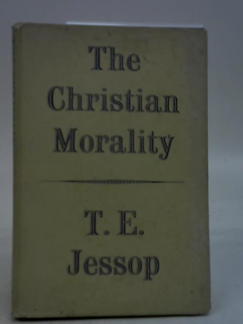 The Christian Morality By T.E. Jessop