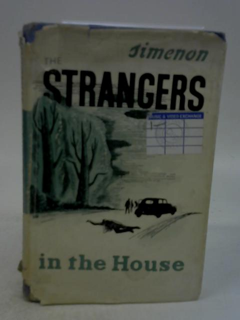 The Strangers in the House By Georges Simenon