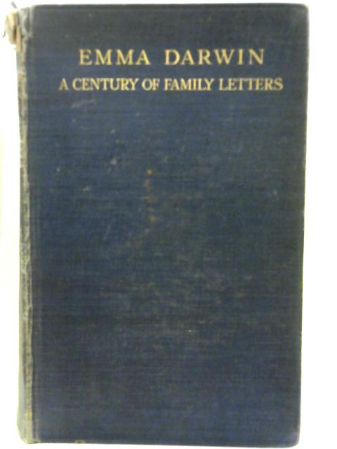 Emma Darwin: a Century of Family Letters, 1792-1896: Vol. I.