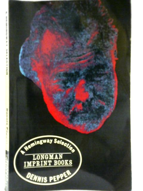A Hemingway Selection By Ernest Hemingway
