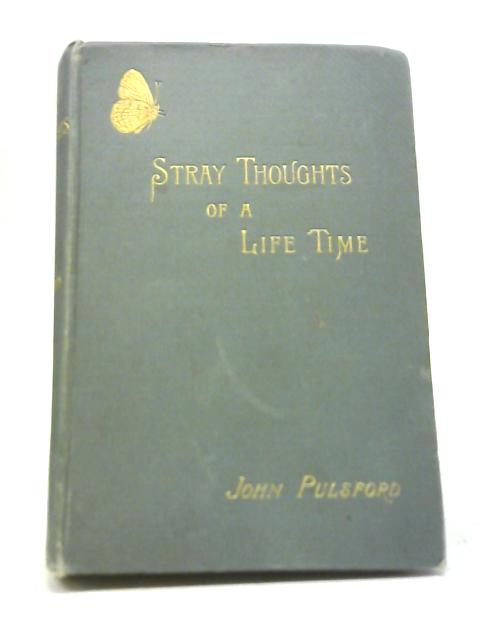 Stray Thoughts of A Life - Time By John Pulsford