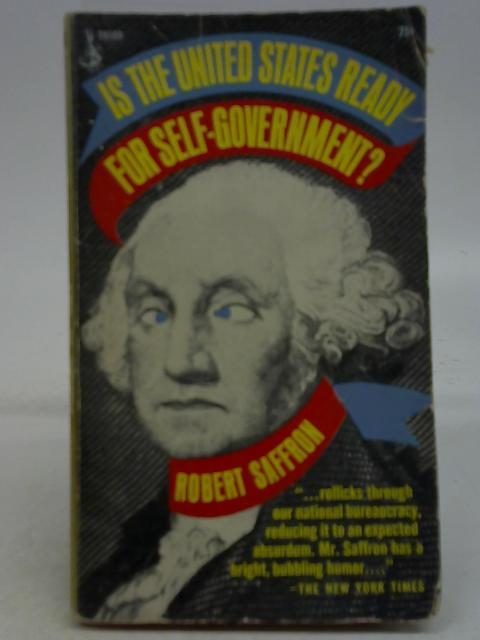 Is the United States Ready for Self-Government? By Robert Saffron