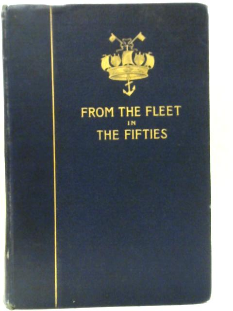 From the Fleet in the Fifties: A History of the Crimean War By Mrs Tom Kelly