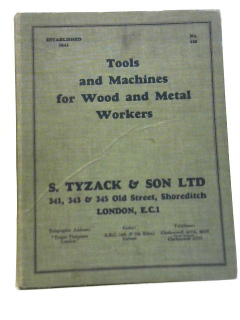 Tools And Machines For Wood And Metal Workers No 630 By S Tyzack & Son