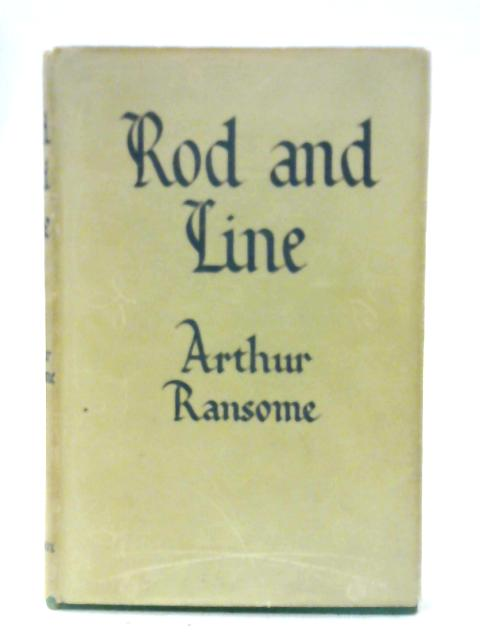 Rod and Line By Arthur Ransome