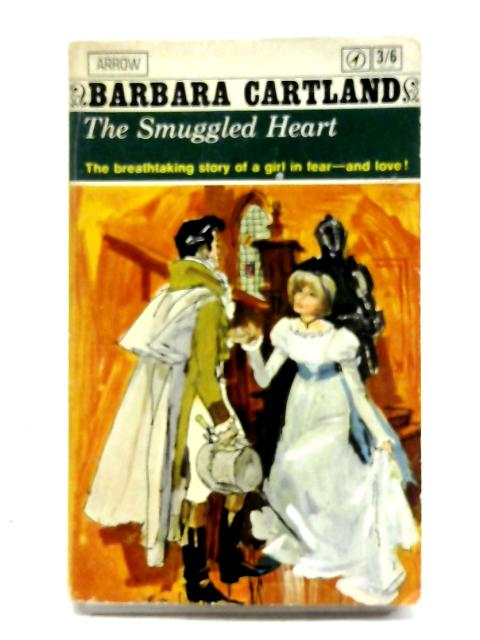 The Smuggled Heart. By Barbara Cartland