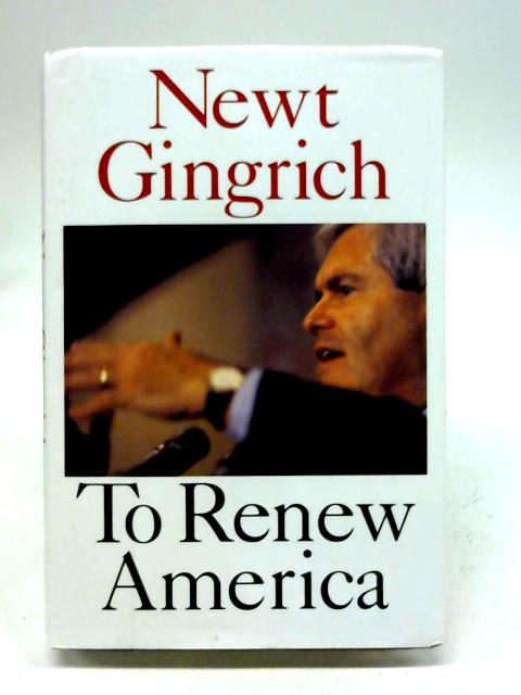 To Renew America By Newt Gingrich