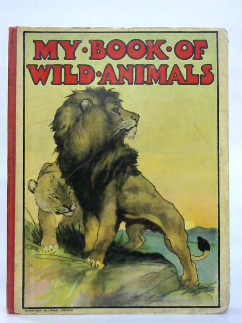 My Book of Wild Animals. By C. J. Kaberry