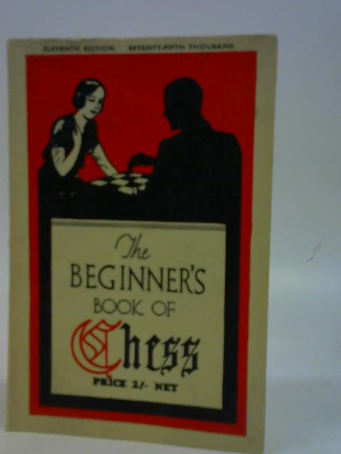 The Beginner's Book of Chess By F. Hollings