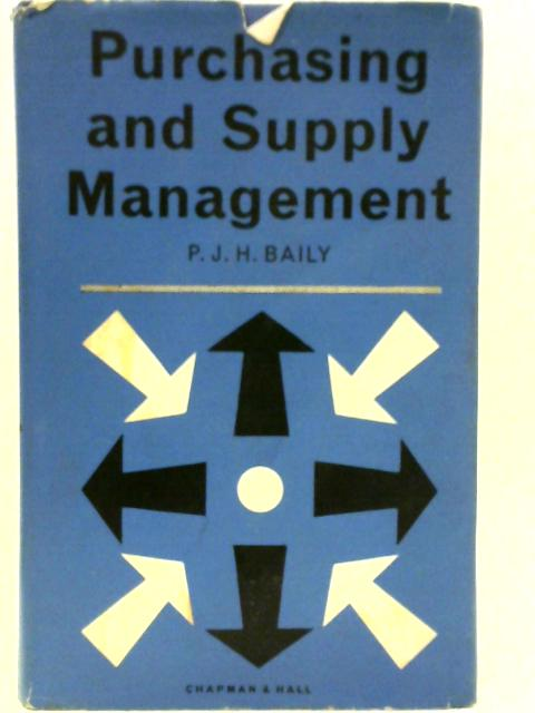 Purchasing and Supply Management By P J H Baily