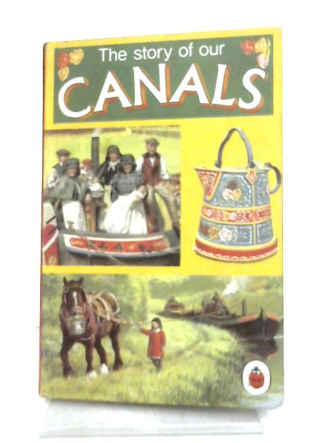 The Story of Our Canals (Achievements Series) By Carolyn Hutchings