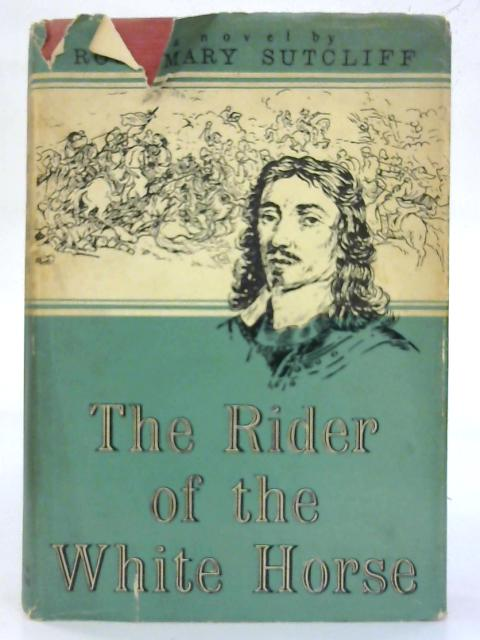The rider of the white horse. By Rosemary Sutcliff