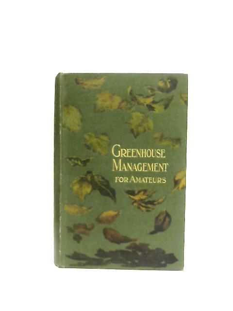 Greenhouse Management for Amateurs By W. J. May