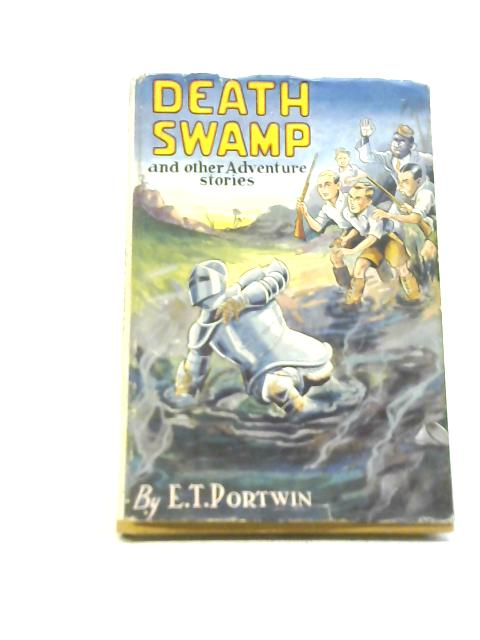 Death Swamp By E. T. Portwin