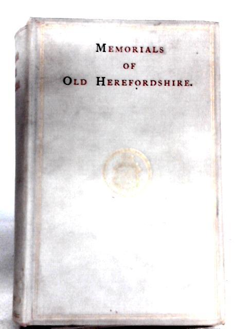 Memorials of Old Herefordshire By Compton Reade