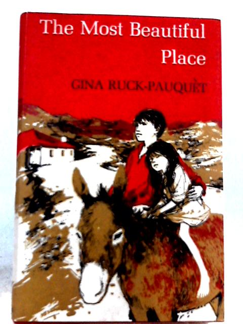 The Most Beautiful Place By Gina Ruck-Pauquet