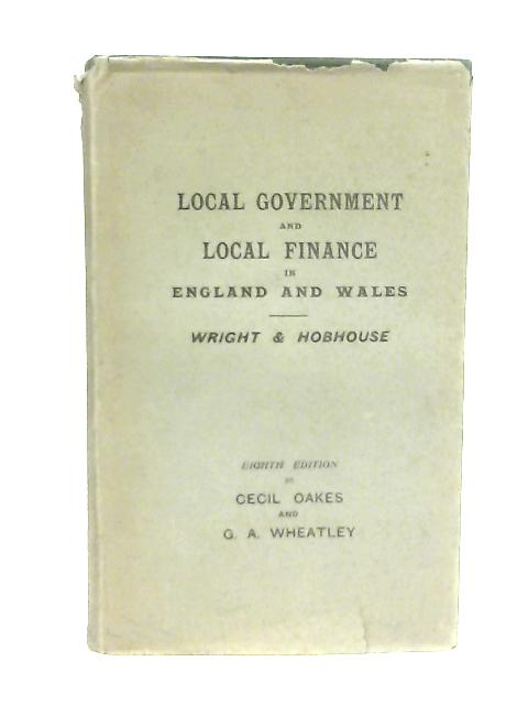 An Outline of Local Government and Local Finance in England and Wales By R. S. Wright & H. Hobhouse