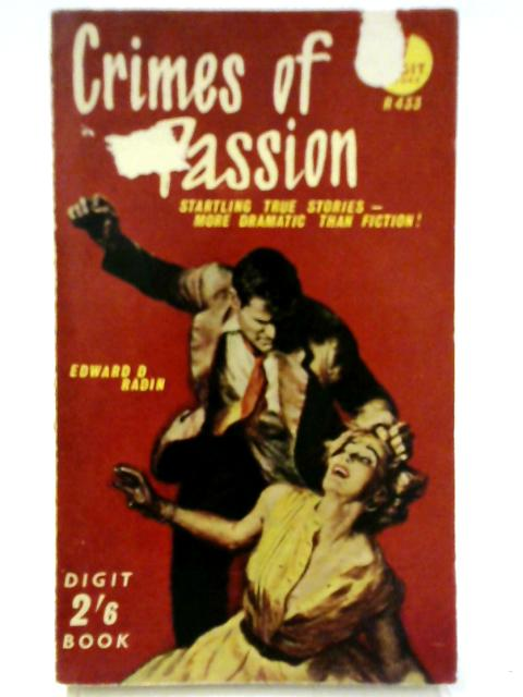 Crimes of Passion By Edward D. Radin