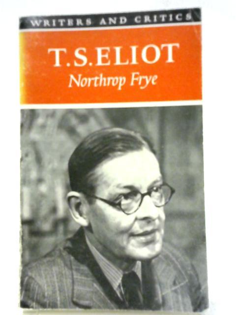 Northrop Frye By T. S. Eliot