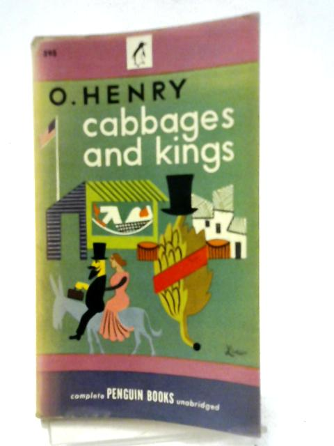 Cabbages and Kings: US Penguin Book No. 595 By O. Henry