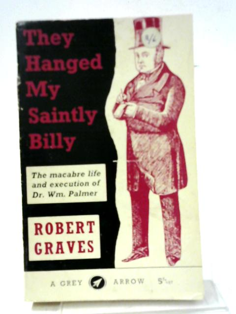 They Hanged my Saintly Billy By Robert Graves