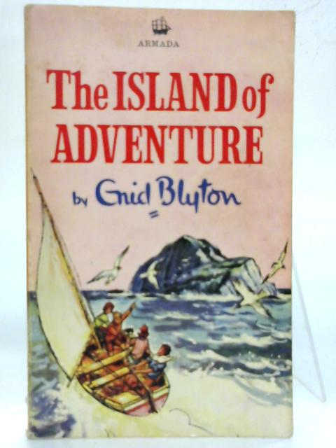 The Island of Adventure. By Enid Blyton
