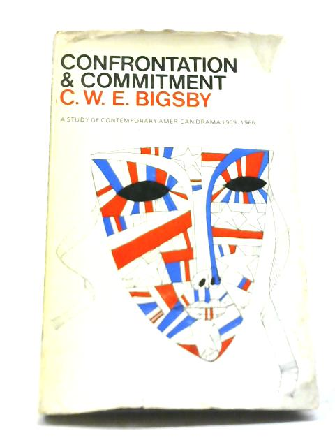 Confrontation and Commitment By C. W. E. Bigsby