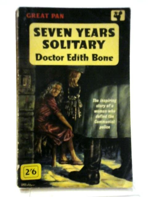 Seven Years Solitary By Dr Edith Bone