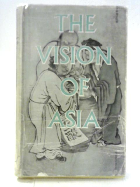 The Vision of Asia By L. Cranmer-Byng