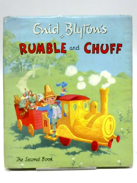 Enid Blyton's Rumble and Chuff Second Book By Enid Blyton