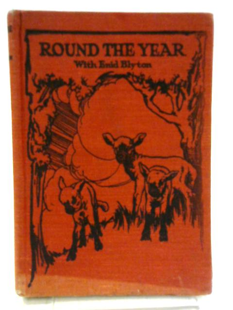 Round the Year with Enid Blyton - Spring Time By Enid Blyton