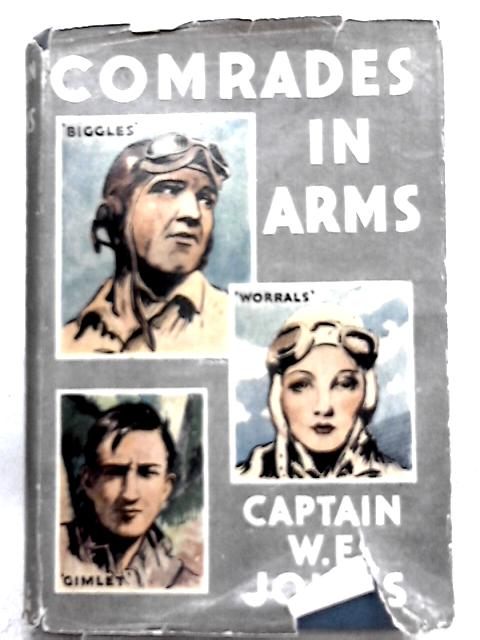 Comrades in Arms By Captain W. E. Johns