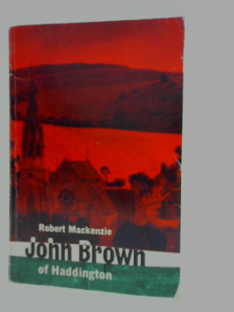John Brown of Haddington By Robert MacKenzie