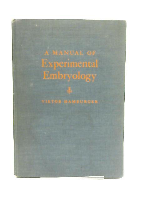 A Manual of Experimental Embryology By Viktor Hamburger