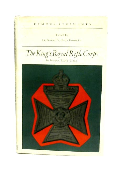The King's Royal Rifle Corps (the 60th Regiment of Foot) By Herbert Fairlie Wood