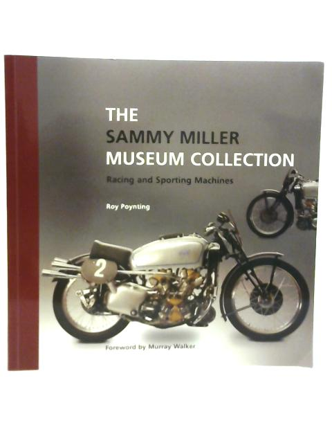 The Sammy Miller Museum Collection - Racing and Sporting Machines By Roy Poynting