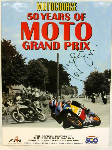 Motocourse 50 Years Of Moto Grand Prix. By Dennis Noyes & Michael Scott
