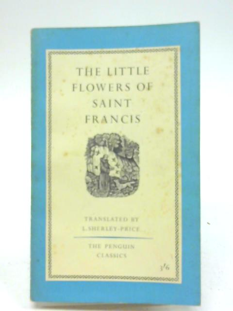 Little Flowers of St Francis By St Francis of Assisi