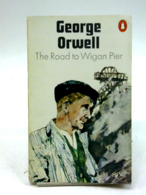 The Road to Wigan Pier By Orwell, George