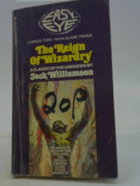 The Reign of Wizardry By Jack Williamson