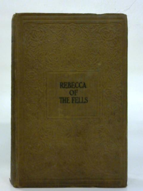 Rebecca Of The Fells. By Helen H. Watson