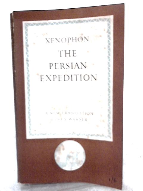 The Persian Expedition By Xenophon