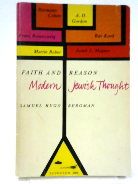 Faith and Reason: Introduction to Modern Jewish Thought By Schmuel Hugo Bergman