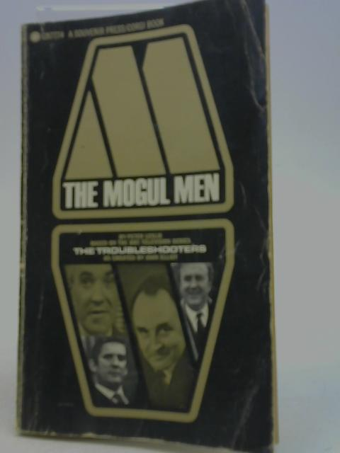 The Mogul Men By Peter Leslie