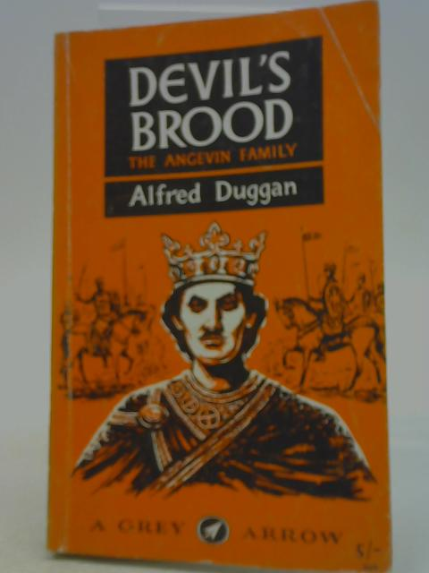 Devil's brood: The Angevin Family By Alfred Duggan