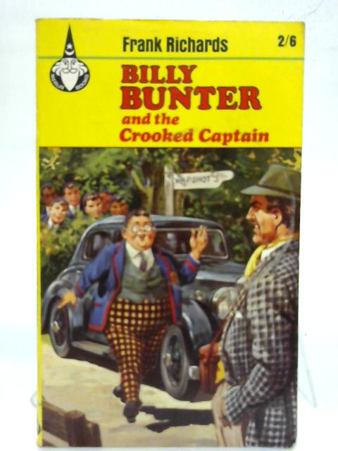 Billy Bunter and the Crooked Captain. (Merlin books, 29) By Frank Richards