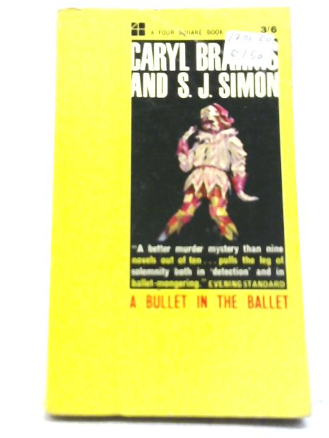 A Bullet in The Ballet By Caryl Brahms & S.J. Simon