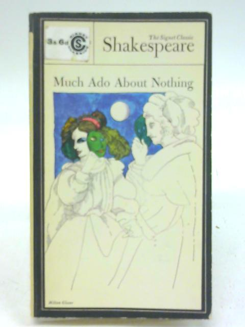 Much Ado About Nothing (Signet Classics) By William Shakespeare